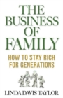 Image for The business of family  : how to stay rich for generations