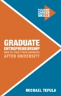 Image for Graduate entrepreneurship  : how to start your business after university
