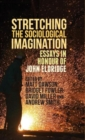 Image for Stretching the sociological imagination  : essays in honour of John Eldridge