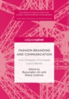 Image for Fashion branding and communication: core strategies of European luxury brands