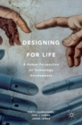 Image for Designing for life  : a human perspective on technology development