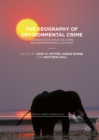 Image for The geography of environmental crime: conservation, wildlife crime and environmental activism