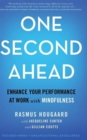 Image for One second ahead  : enhance your performance at work with mindfulness