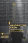 Image for Destination China : Immigration to China in the Post-Reform Era