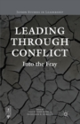 Image for Leading through conflict: into the fray