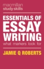 Image for Essentials of essay writing  : what markers look for