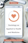 Image for Sociology as applied to health and medicine