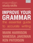 Image for Improve your grammar  : the essential guide to accurate writing
