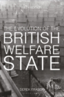Image for The evolution of the British welfare state  : a history of social policy since the Industrial Revolution