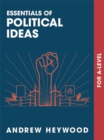 Image for Essentials of political ideas  : for A Level