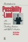 Image for Invitation To Possibility Land : An Intensive Teaching Seminar With Bill O'Hanlon