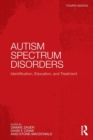 Image for Autism spectrum disorders  : identification, education, and treatment
