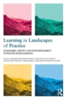 Image for Learning in landscapes of practice  : boundaries, identity, and knowledgeability in practice-based learning