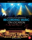 Image for Recording music on location  : capturing the live performance