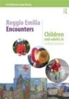 Image for Reggio Emilia encounters  : children and adults in collaboration