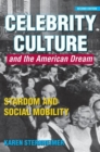 Image for Celebrity culture and the American dream  : stardom and social mobility