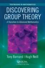 Image for Discovering group theory  : a transition to advanced mathematics