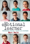 Image for The emotional learner  : understanding emotions, learners and achievement