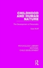 Image for Childhood and human nature  : the development of personality