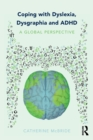 Image for Coping with dyslexia, dysgraphia and ADHD  : a global perspective