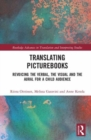 Image for Translating picturebooks  : revoicing the verbal, the visual and the aural for a child audience