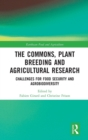 Image for The commons, plant breeding and agricultural research  : challenges for food security and agrobiodiversity