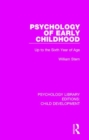 Image for Psychology of early childhood  : up to the sixth year of age