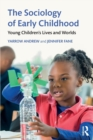 Image for The sociology of early childhood  : young children's lives and worlds