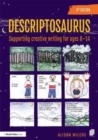 Image for Descriptosaurus  : supporting creative writing for ages 8-14