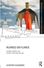 Image for Ruined skylines  : aesthetics, politics and London's towering cityscape