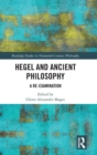 Image for Hegel and ancient philosophy  : a re-examination