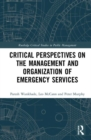 Image for Critical perspectives on the management and organization of emergency services