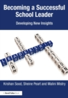 Image for Becoming a successful school leader  : developing new insights