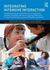 Image for Integrating intensive interaction  : developing communication practice in services for children and adults with severe learning difficulties, profound and multiple learning difficulties and autism