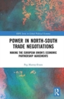 Image for Power in North-South trade negotiations  : making the European Union's economic partnership agreements