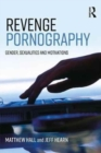 Image for Revenge pornography  : gender, sexuality and motivations
