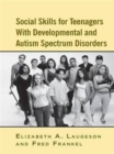 Image for Social Skills for Teenagers with Developmental and Autism Spectrum Disorders : The PEERS Treatment Manual
