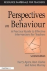 Image for Perspectives on behaviour  : a practical guide to effective interventions for teachers