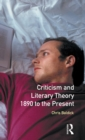 Image for Criticism and literary theory 1890 to the present