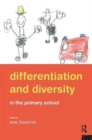 Image for Differentiation and diversity in the primary school