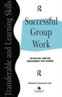 Image for Successful Group Work : A Practical Guide for Students in Further and Higher Education