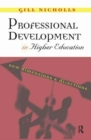 Image for Professional Development in Higher Education : New Dimensions and Directions