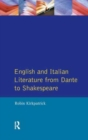 Image for English and Italian Literature From Dante to Shakespeare : A Study of Source, Analogue and Divergence