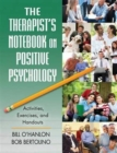 Image for The Therapist's Notebook on Positive Psychology : Activities, Exercises, and Handouts