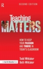 Image for Teaching Matters : How to Keep Your Passion and Thrive in Today's Classroom