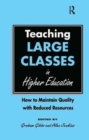 Image for Teaching large classes in higher education  : how to maintain quality with reduced resources