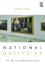 Image for National galleries  : the art of making nations