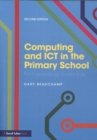 Image for Computing and ICT in the primary school  : from pedagogy to practice