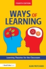 Image for Ways of learning  : learning theories for the classroom