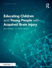 Image for Educating children and young people with acquired brain injury